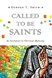 Called to Be Saints: An Invitation to Christian Maturity book cover