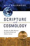 Scripture and Cosmology: Reading the Bible Between the Ancient World and Modern Science book cover