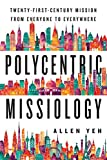 Polycentric Missiology: Twenty-First-Century Mission from Everyone to Everywhere book cover