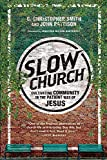Slow Church: Cultivating Community in the Patient Way of Jesus book cover