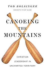 Canoeing the Mountains: Christian Leadership…