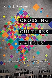 Crossing Cultures with Jesus: Sharing Good…