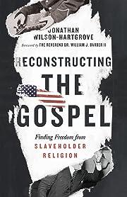 Reconstructing the Gospel: Finding Freedom…