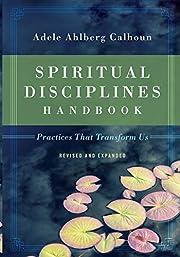 Spiritual Disciplines Handbook: Practices…
