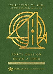 Forty Days on Being a Four (Enneagram Daily…