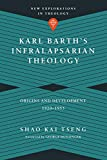 Karl Barth's Infralapsarian Theology: Origins and Development, 1920–1953 book cover