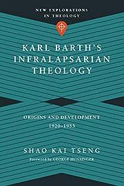Karl Barth's Infralapsarian Theology:…