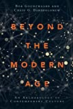 Beyond the Modern Age: An Archaeology of Contemporary Culture book cover