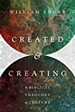Created and Creating: A Biblical Theology of Culture book cover