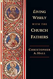 Living Wisely with the Church Fathers af…