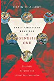 Early Christian Readings of Genesis One: Patristic Exegesis and Literal Interpretation book cover