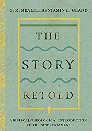 The Story Retold: A Biblical-Theological…