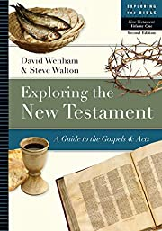 Exploring the New Testament: A Guide to the…