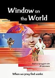 Window on the World: When We Pray God Works…