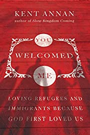 You welcomed me : loving refugees and…