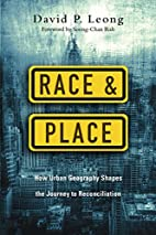 Race and Place: How Urban Geography Shapes…