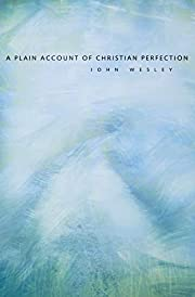 A Plain Account of Christian Perfection –…