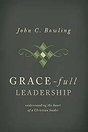 Grace-Full Leadership: Understanding the…