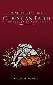 Discovering Our Christian Faith: An…