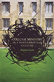 College Ministry in a Post-Christian Culture…