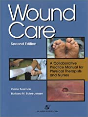 Wound Care: A Collaborative Practice Manual…