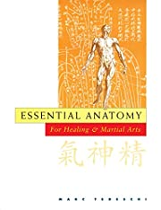 Essential Anatomy: For Healing and Martial…