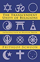 The Transcendent Unity of Religions by…