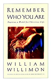 Remember Who You Are: Baptism, a Model for…