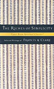 The Riches of Simplicity: Selected Writings…