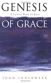 Genesis of Grace: A Lenten Book of Days de…