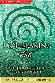 The Godbearing Life: The Art of Soul Tending…