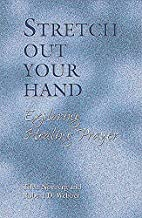 Stretch Out Your Hand: Exploring Healing…