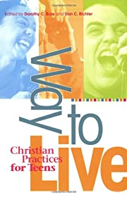 Way to Live: Christian Practices for Teens…