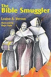 The Bible Smuggler av Louise A. Vernon