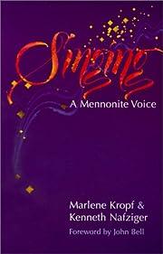 Singing: A Mennonite Voice – tekijä:…