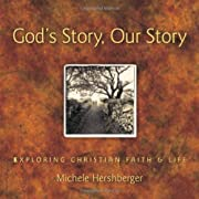 God's Story, Our Story: Exploring Christian…