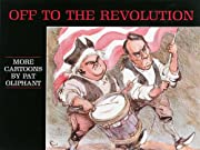 Off to the Revolution: More Cartoons by Pat…