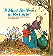 It Must Be Nice To Be Little: A For Better…