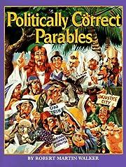 Politically Correct Parables de Robert…