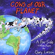 Cows of Our Planet: A Far Side Collection…