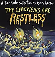 The Chickens Are Restless por Gary Larson
