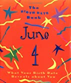 The Birth Date Book June 4: What Your…