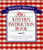 Rosemary Brown's Big Kitchen Instruction…