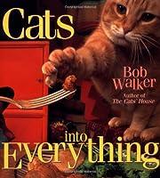 Cats Into Everything de Bob Walker