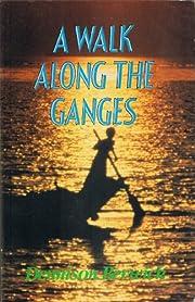 A Walk Along The Ganges por Dennison Berwick