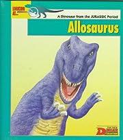 Looking At... Allosaurus: A Dinosaur from…