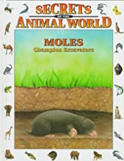 Moles: Champion Excavators (Secrets Animal…
