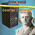 George Eastman and the Camera (Inventors and…