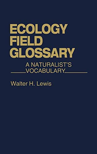 Ecology Field Glossary: A Naturalist's Vocabulary, Lewis, Walter Hepworth; Lewis, Walter H.