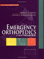 Emergency Orthopedics by Robert R. Simon